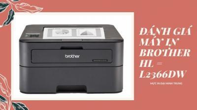 Đánh giá máy in Brother HL L2366DW