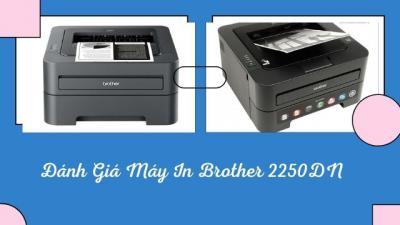 Đánh Giá Máy In Brother 2250DN